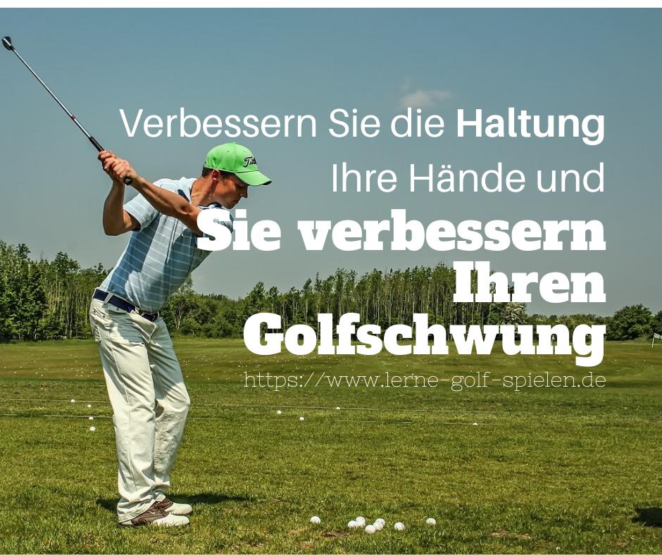 Verbessern Sie Die Haltung Ihre Hände Und Sie Verbessern Ihren Golfschwung
